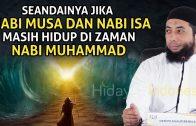 Seandainya Nabi Isa Dan Musa Masih Hidup Di Zaman Nabi Muhammad | Ustadz Khalid Basalamah 2020