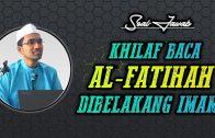Soal-Jawab : Khilaf Baca Al-Fatihah DiBelakang IMAM  [ Dr Rozaimi Ramle ]