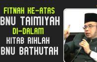 Fitnah Keatas Ibnu TAIMIYAH Didalam Kitab Rihlah Ibnu BATHUTAH  [ Dr Rozaimi Ramle ]