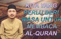 Ustaz Muhammad Fahmi : Kita Yang Perlu Beri Masa Untuk Membaca Al-Quran
