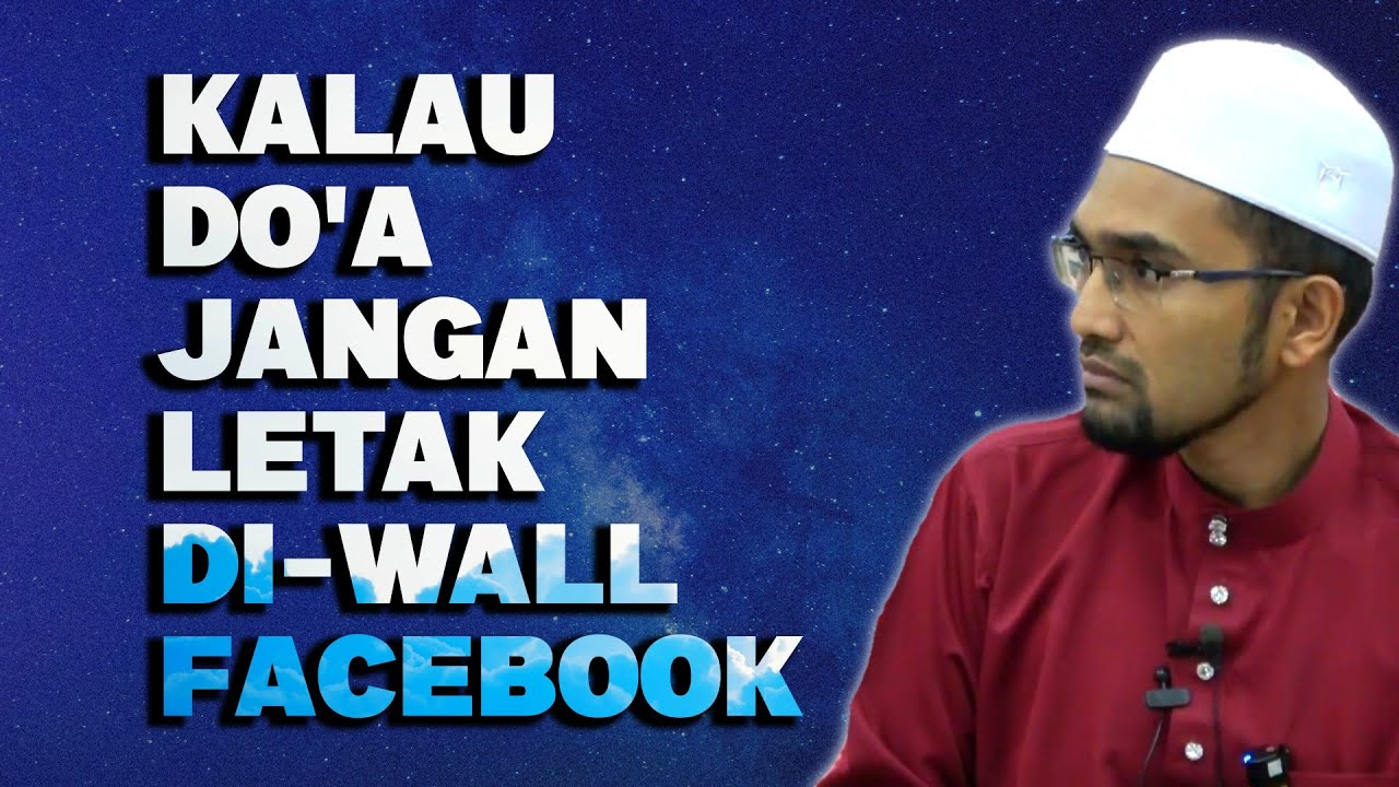 Kalau DO'A Jangan Letak Di Wall Facebook, Kenapa??  [ Dr Rozaimi Ramle ]