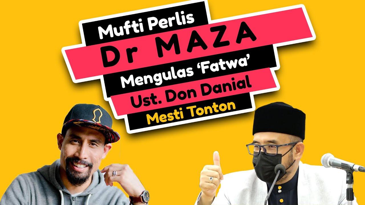Mufti Perlis Dr MAZA Mengulas 'Fatwa' Ust. Don Danial