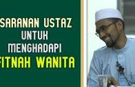 Saranan Ustaz Untuk Menghadapi FITNAH WANITA  [ Dr Rozaimi Ramle ]