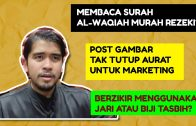 Dr Kamilin – Membaca Sura Al-Waqiah Murah Rezeki? Berzikir Menggunakan Jari Atau Biji Tasbih?