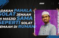 Dr Rozaimi – Adakah Pahala Solat Jemaah Di Masjid Sama Seperti Solat Jemaah Di Rumah?