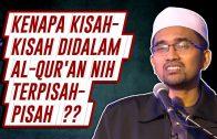 Kenapa Kisah-Kisah Dalam Al-Qur'an Terpisah-Pisah ??  [ Dr Rozaimi Ramle ]