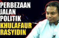 Perbezaan Jalan Politik Para KHULAFAUR-RASYIDIN  [ Ustaz Salman Ali ]